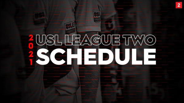 USL League Two Reveals Schedule for 2021 Season