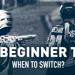 From Beginner to Pro: When to Switch?