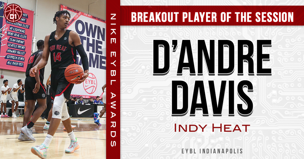 check out 577ce 5f64b Nike EYBL Indy Breakout Player of the Session  D Andre Davis