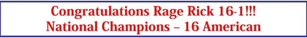 Rage 16-1 National Champions - 16 American
