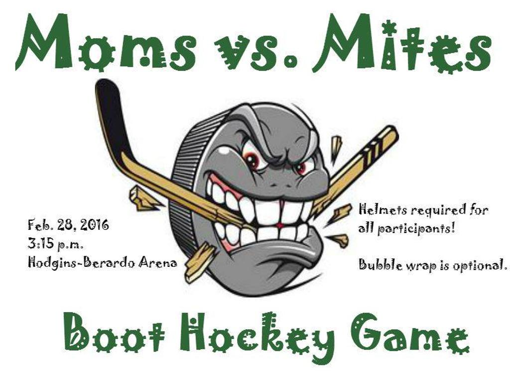 Mites vs. Moms Boot-Hockey 3:15pm @ Hodgins-Berardo Arena