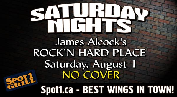 James Alcock's ROCKIN A HARD PLACE  Saturday, August 1  NO COVER