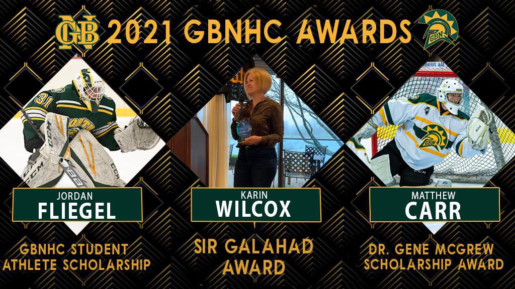 GBNHC Student Athlete -  Jordan Fliegel - This scholarship is based on academic performance, service to our hockey program over the year and service to our community.  Sir Galahad Award - Karin Wilcox - is presented to a person or persons for outstanding