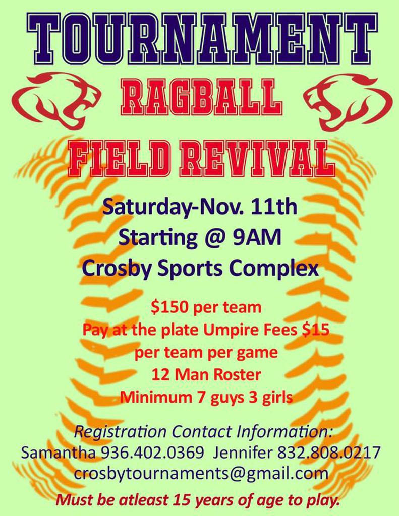 Tournament fundraiser to improve the Boys 14u/ Adult Coed field at Crosby Park Saturday Nov. 11 @9pm. Please contact commissioners Jennifer Glover and Samantha Turner for more info.