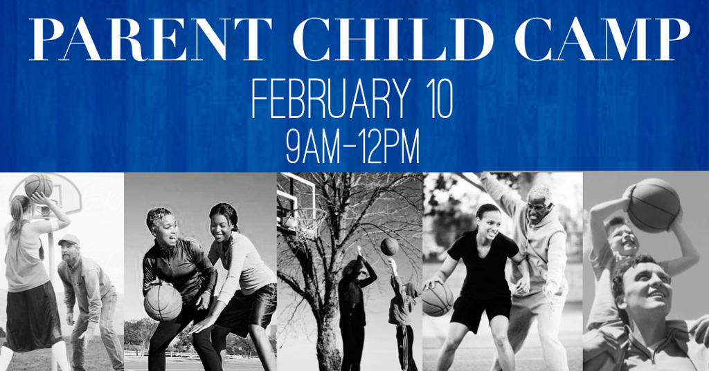 Parent Child basketball Camp February 10