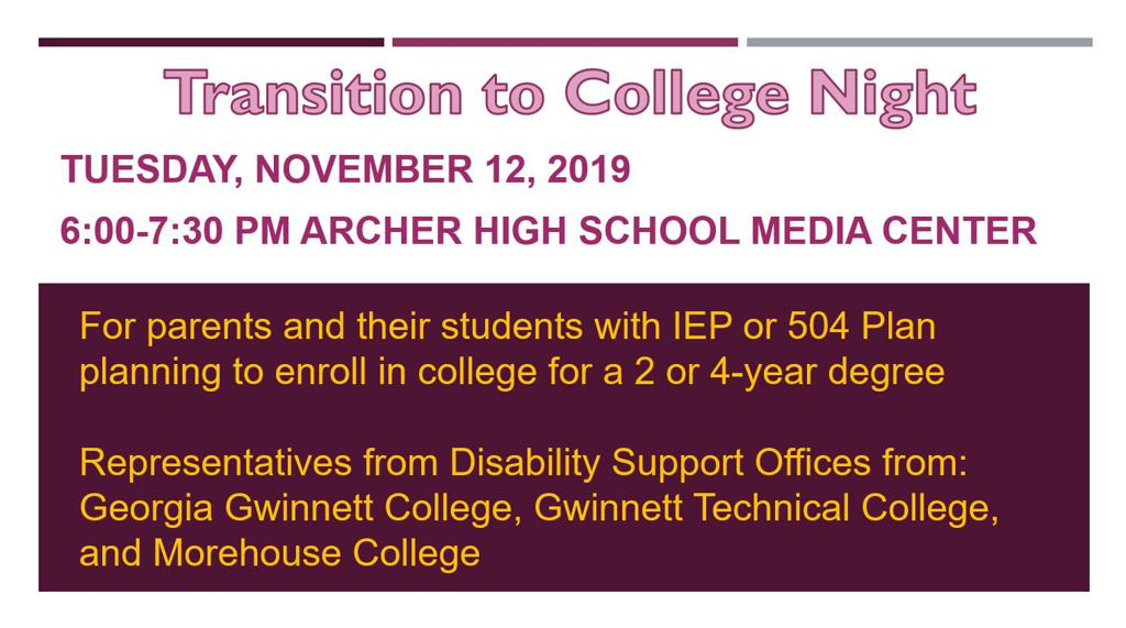 Transition to College Tuesday, November 12, 2019 6:00-7:30 pm Archer High School Media Center