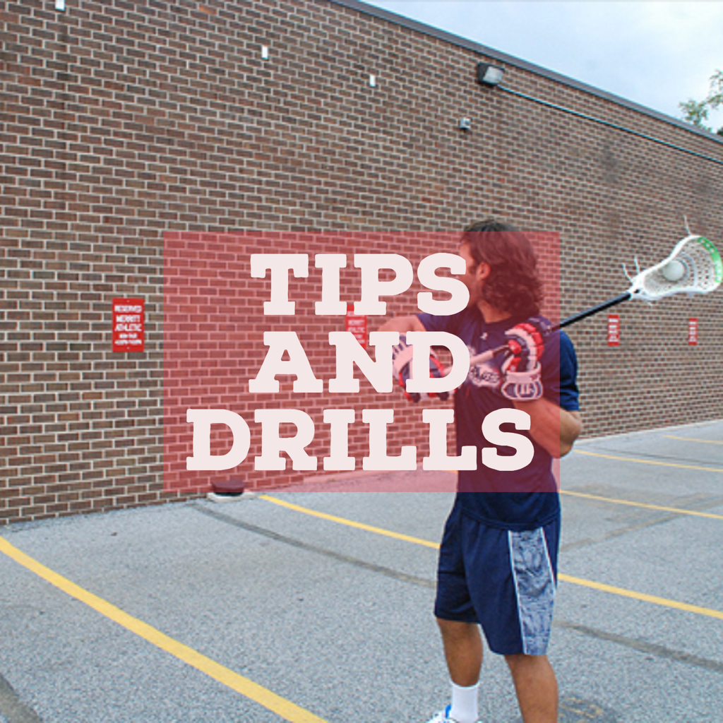 Lacrosse Tips and Drills