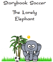 Storybook Soccer: The Lonely Elephant
